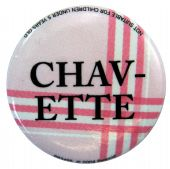 Chavette - Slogan Button Badge